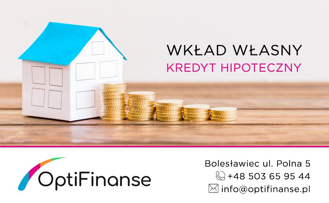 wkład własny, kredyt hipoteczny bolesławiec, pośrednik finansowy, doradca kredytowy, hipoteka, Legnica, Wrocław
